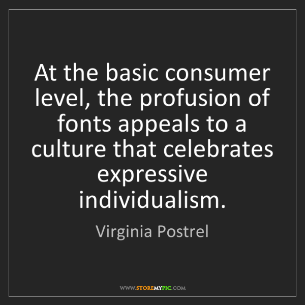 Virginia Postrel: At the basic consumer level, the profusion of fonts appeals...