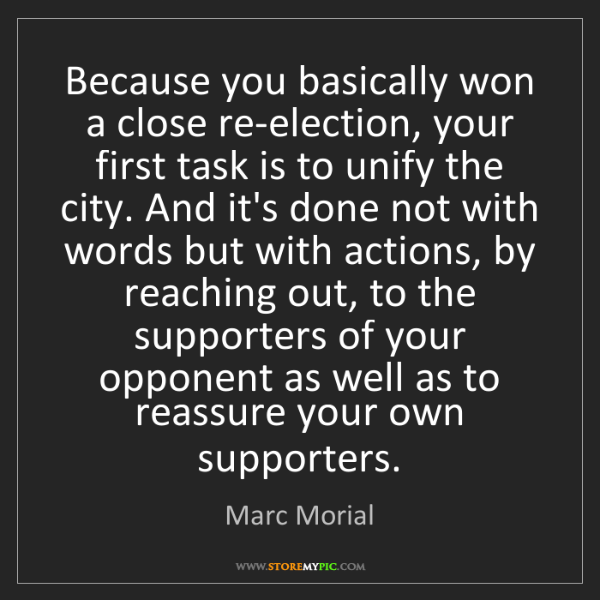 Marc Morial: Because you basically won a close re-election, your first...