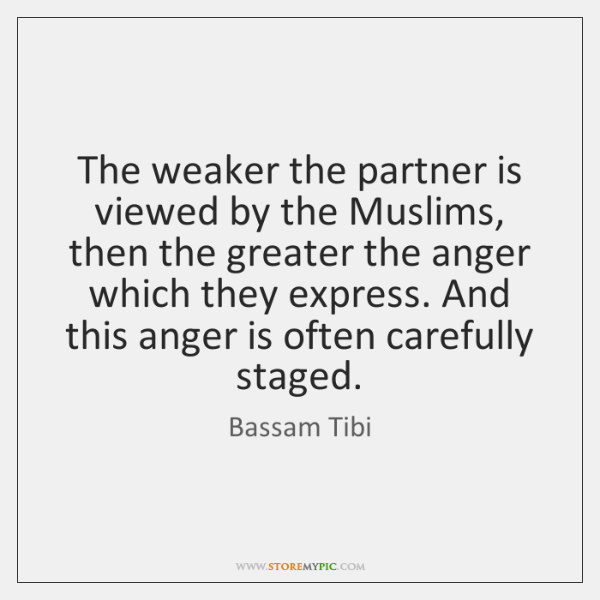 The weaker the partner is viewed by the Muslims, then the greater ...