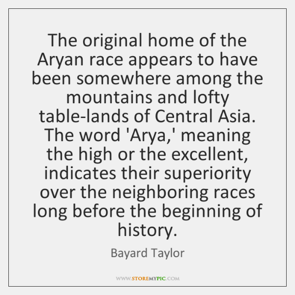 The original home of the Aryan race appears to have been somewhere ...