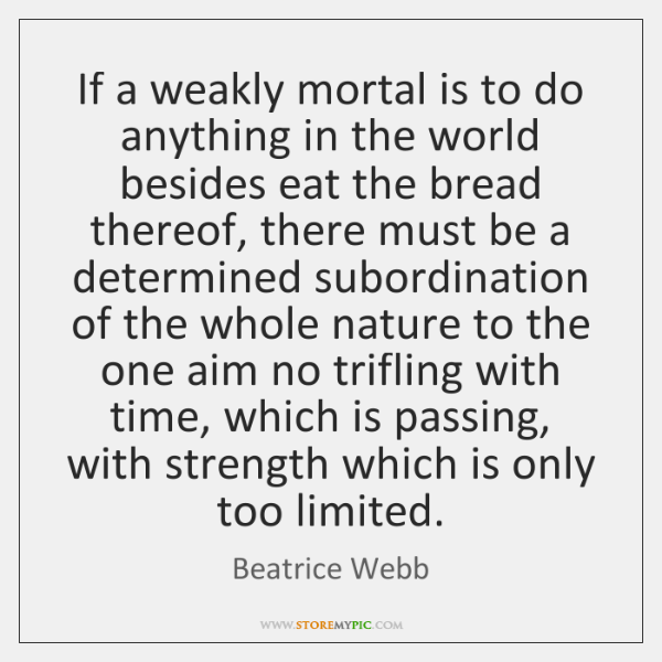 If a weakly mortal is to do anything in the world besides ...