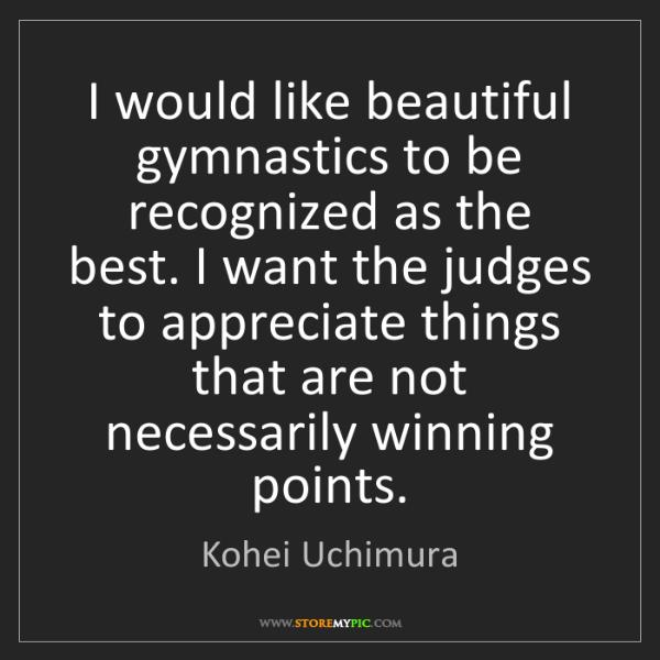Kohei Uchimura: I would like beautiful gymnastics to be recognized as...