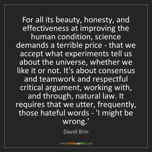 David Brin: For all its beauty, honesty, and effectiveness at improving...