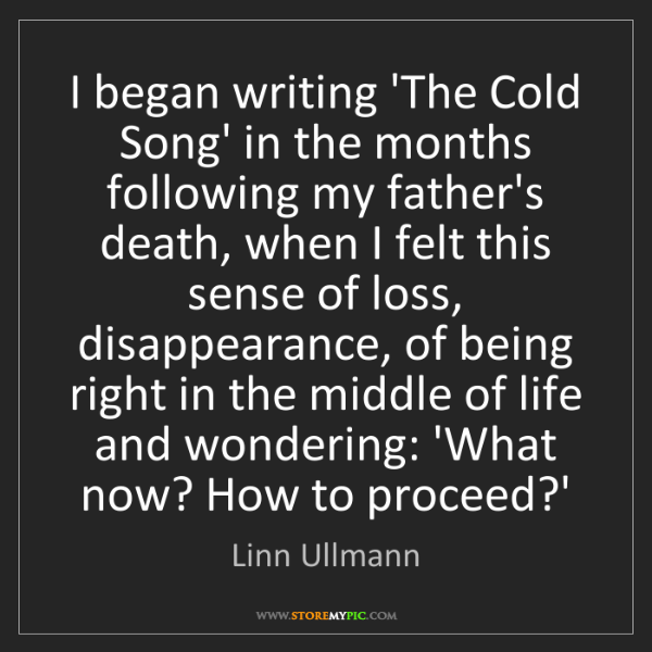 Linn Ullmann: I began writing 'The Cold Song' in the months following...