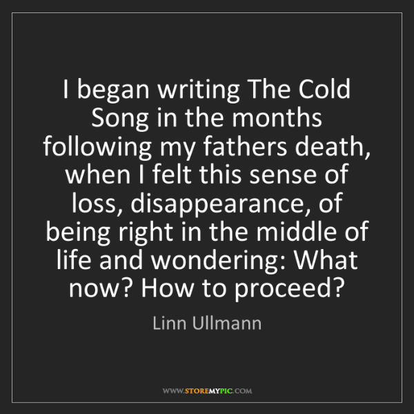 Linn Ullmann: I began writing The Cold Song in the months following...