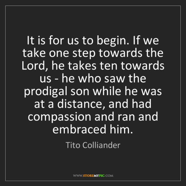 Tito Colliander: It is for us to begin. If we take one step towards the...