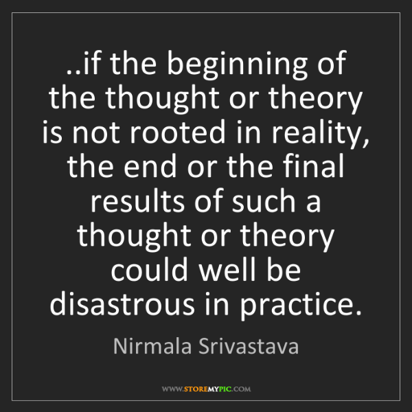 Nirmala Srivastava: ..if the beginning of the thought or theory is not rooted...