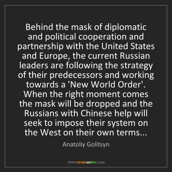 Anatoliy Golitsyn: Behind the mask of diplomatic and political cooperation...