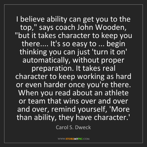 """Carol S. Dweck: I believe ability can get you to the top,"""" says coach..."""