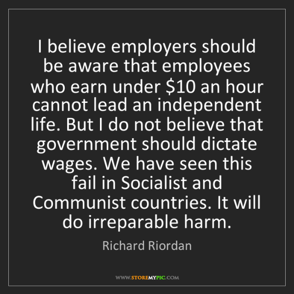 Richard Riordan: I believe employers should be aware that employees who...