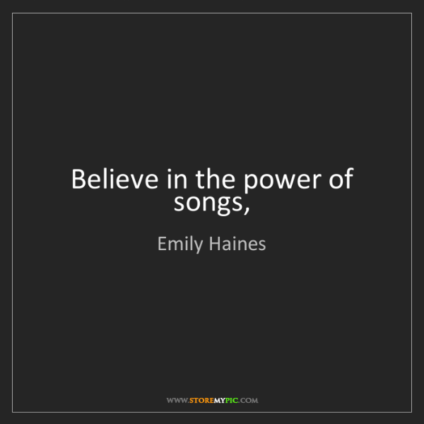 Emily Haines: Believe in the power of songs,