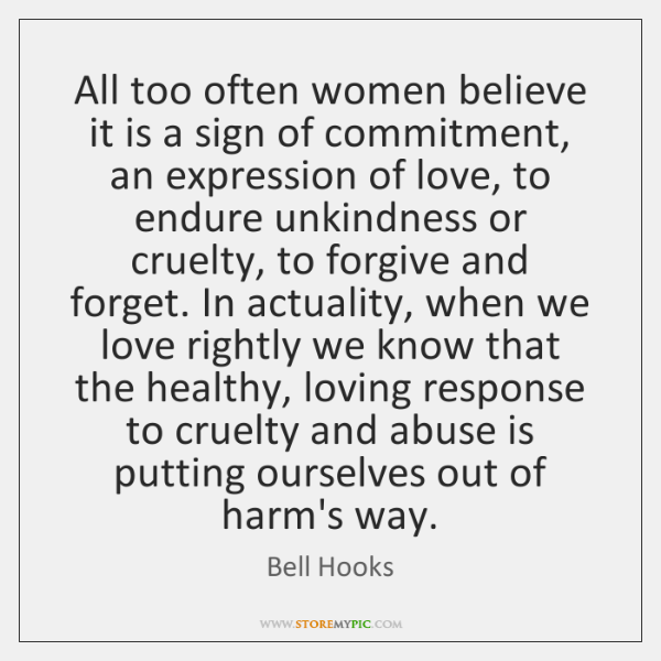 All too often women believe it is a sign of commitment, an ...