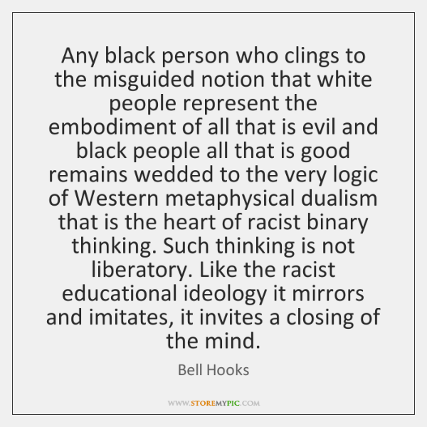 Any black person who clings to the misguided notion that white people ...