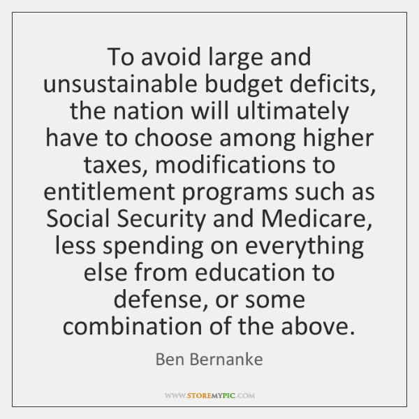 To avoid large and unsustainable budget deficits, the nation will ultimately have ...