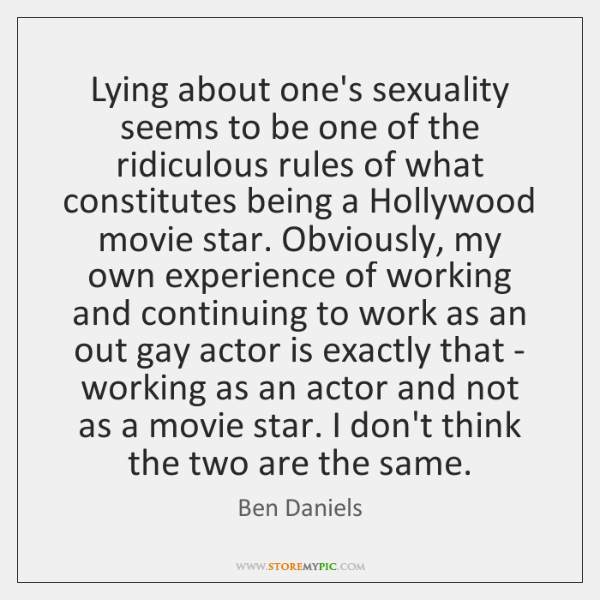 Lying about one's sexuality seems to be one of the ridiculous rules ...
