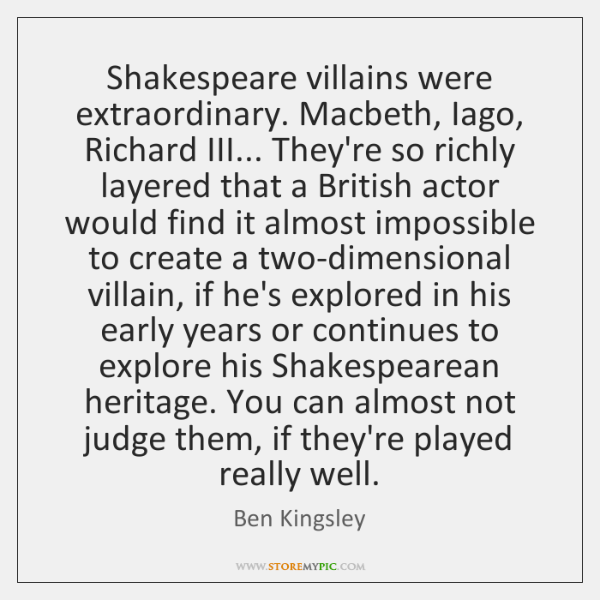 compare richard iii to iago I have to admit that don john is one of my favourite of shakespeare's villains, not as evil as iago, or as charismatic as richard iii, he is a villain on a very human scale.