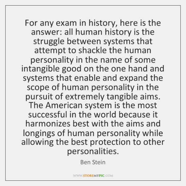 For any exam in history, here is the answer: all human history ...