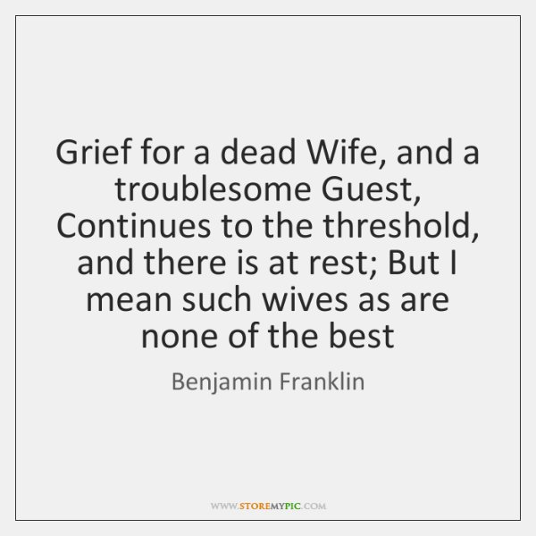 Grief for a dead Wife, and a troublesome Guest, Continues to the ...