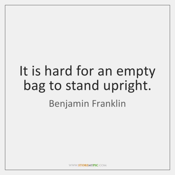 It is hard for an empty bag to stand upright.