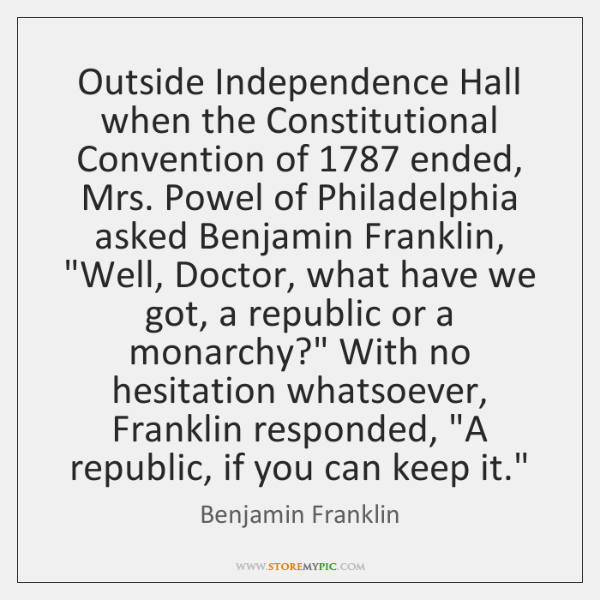 Outside Independence Hall when the Constitutional Convention of 1787 ended, Mrs. Powel of ...