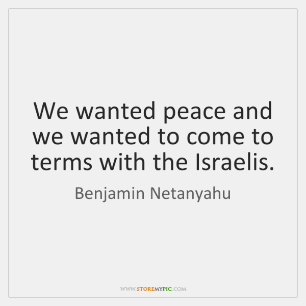 We wanted peace and we wanted to come to terms with the ...