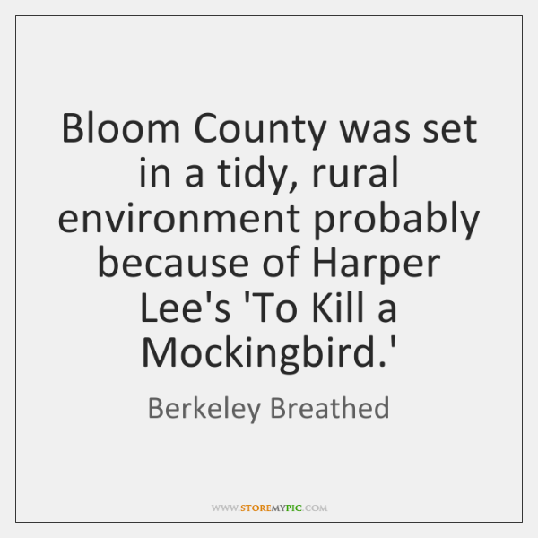 Bloom County was set in a tidy, rural environment probably because of ...