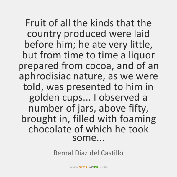 Fruit of all the kinds that the country produced were laid before ...