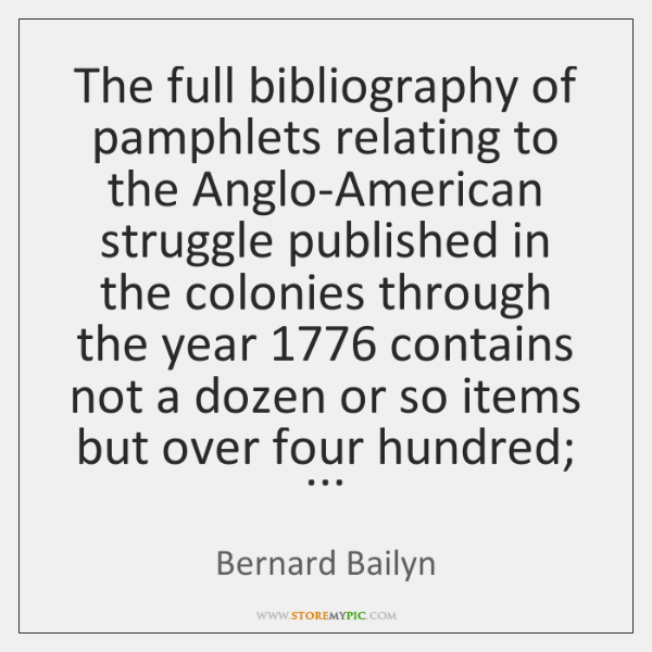 The full bibliography of pamphlets relating to the Anglo-American struggle published in ...