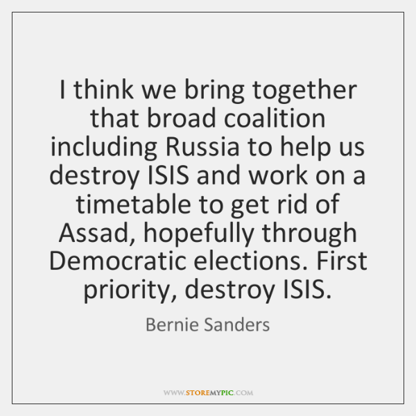 I think we bring together that broad coalition including Russia to help ...
