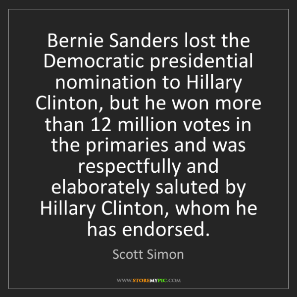 Scott Simon: Bernie Sanders lost the Democratic presidential nomination...