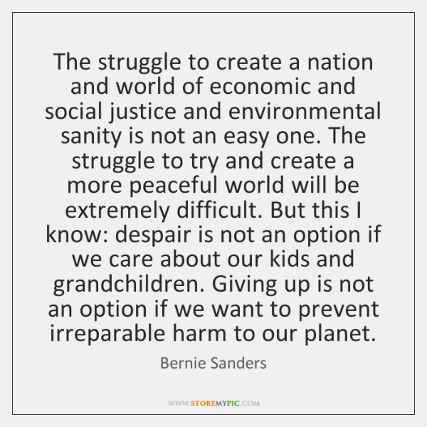 The struggle to create a nation and world of economic and social ...