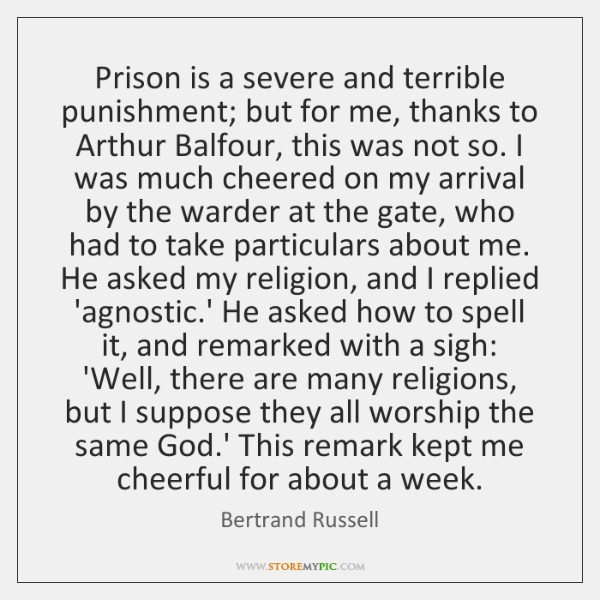 Prison is a severe and terrible punishment; but for me, thanks to ...