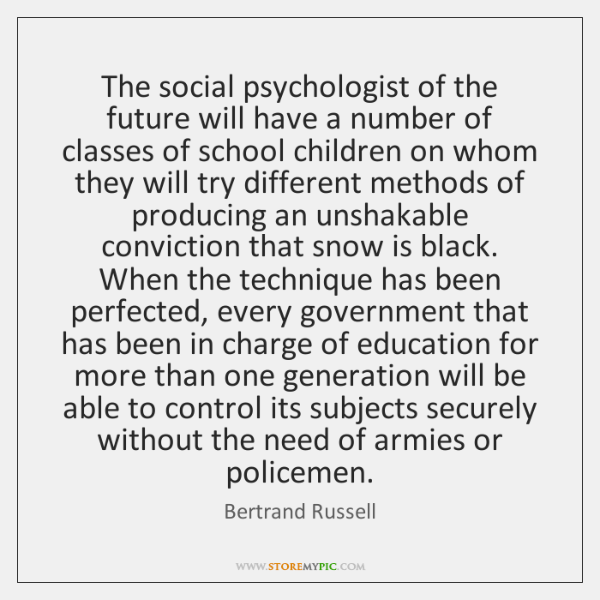 The social psychologist of the future will have a number of classes ...