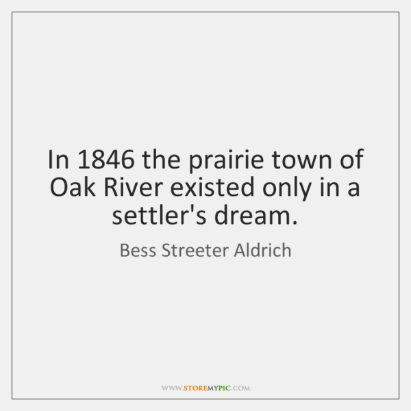 In 1846 the prairie town of Oak River existed only in a settler's ...