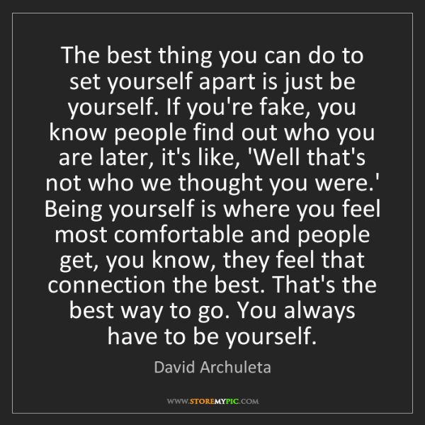 David Archuleta: The best thing you can do to set yourself apart is just...