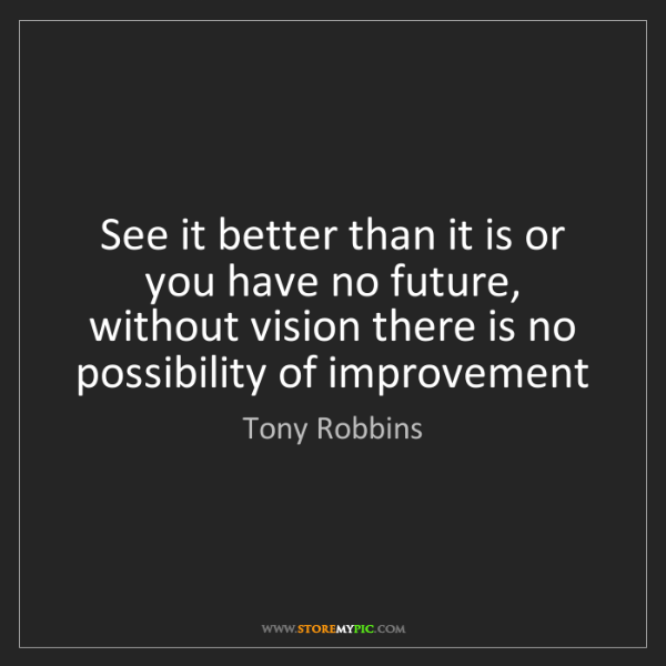 Tony Robbins: See it better than it is or you have no future, without...