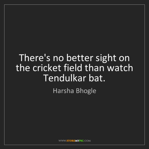 Harsha Bhogle: There's no better sight on the cricket field than watch...