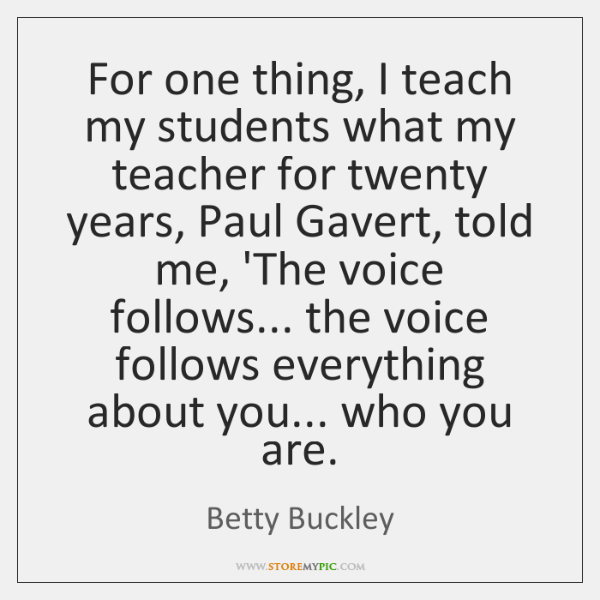 For one thing, I teach my students what my teacher for twenty ...