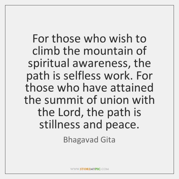 For those who wish to climb the mountain of spiritual awareness, the ...