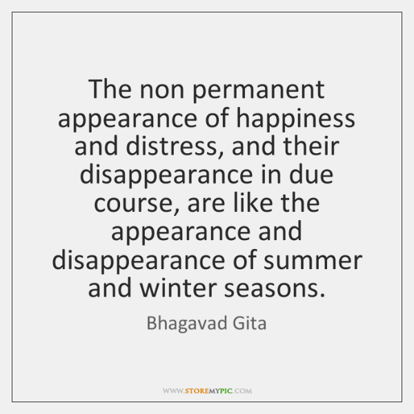 The non permanent appearance of happiness and distress, and their disappearance in ...