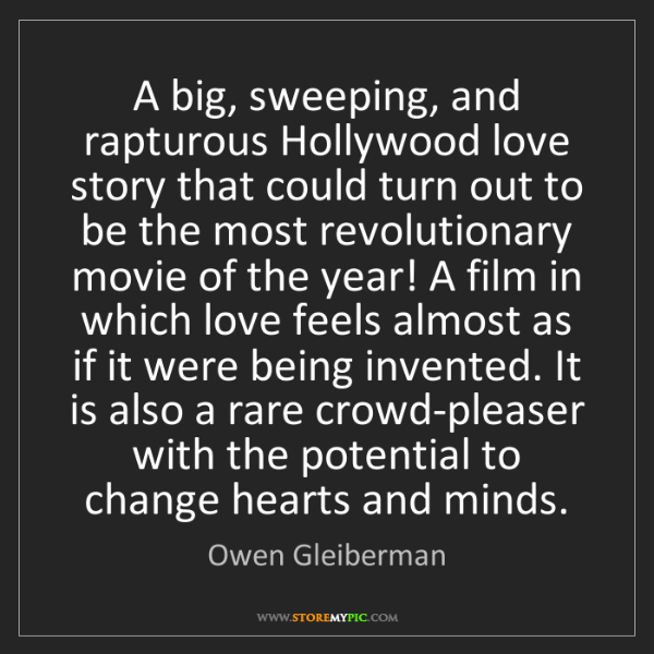 Owen Gleiberman: A big, sweeping, and rapturous Hollywood love story that...