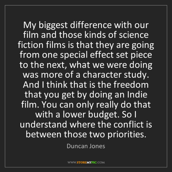 Duncan Jones: My biggest difference with our film and those kinds of...