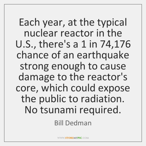 Each year, at the typical nuclear reactor in the U.S., there's ...