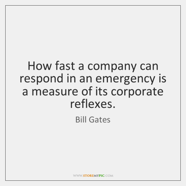How fast a company can respond in an emergency is a measure ...
