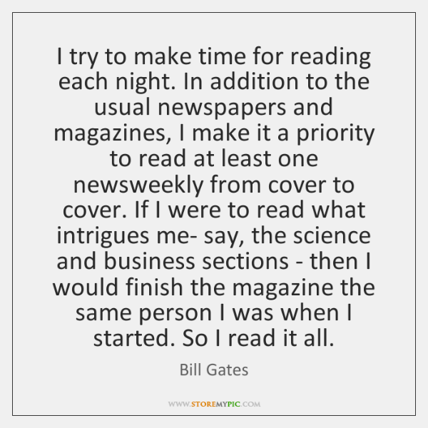 I try to make time for reading each night. In addition to ...
