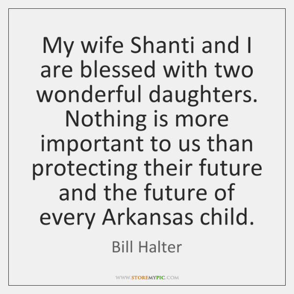 My wife Shanti and I are blessed with two wonderful daughters. Nothing ...