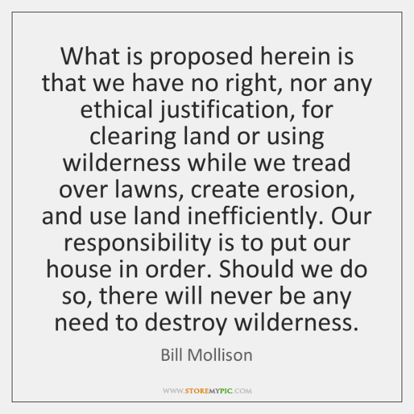 What is proposed herein is that we have no right, nor any ...