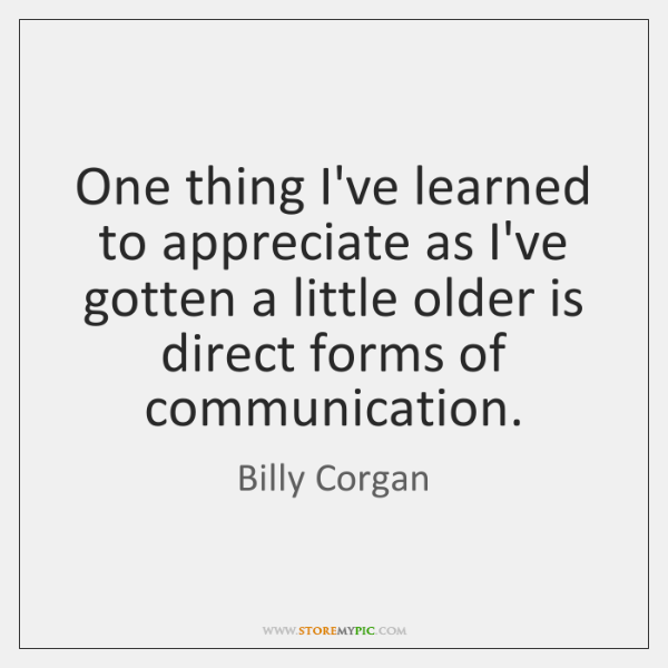 One thing I've learned to appreciate as I've gotten a little older ...
