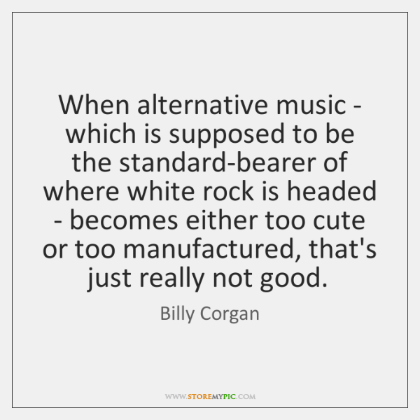 When alternative music - which is supposed to be the standard-bearer of ...