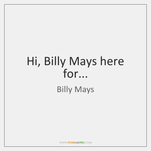 Hi, Billy Mays here for...
